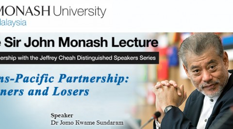 "The Sir John Monash Lecture Series 2016 at Monash University Malaysia (01/2016) – 'Trans-Pacific Partnership: Winners and Losers"" by Dr Jomo Kwame Sundaram"